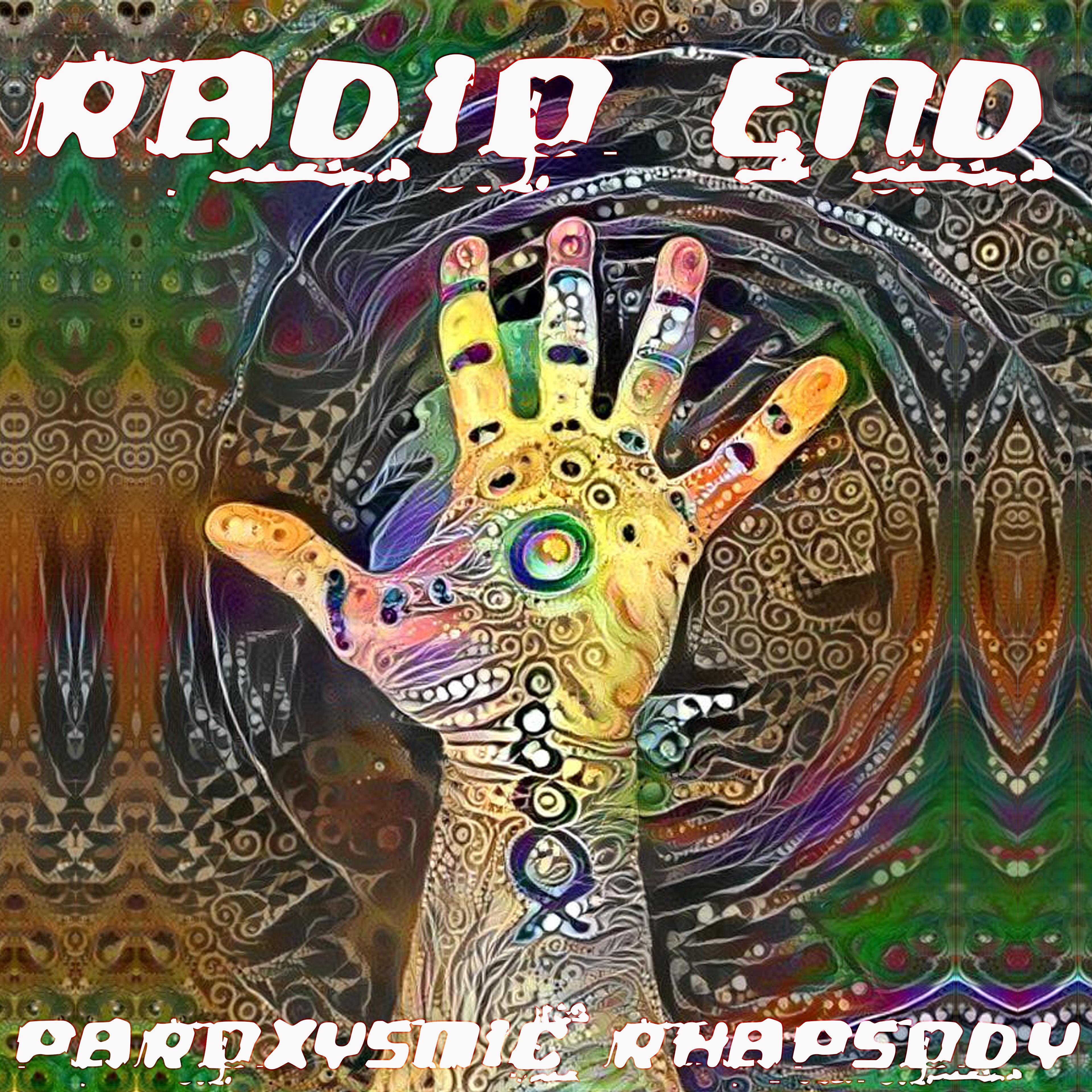 rADio eNd – Paroxysmic Rhapsody [Part 2]